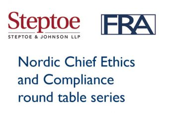 FRA and Steptoe launch Nordic Chief Ethics and Compliance round table series